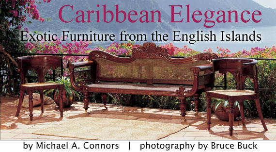 Exotic Furniture from the English Islands by Michael A. Connors from  Antiques & Fine Art magazine - Exotic Furniture From The English Islands By Michael A. Connors