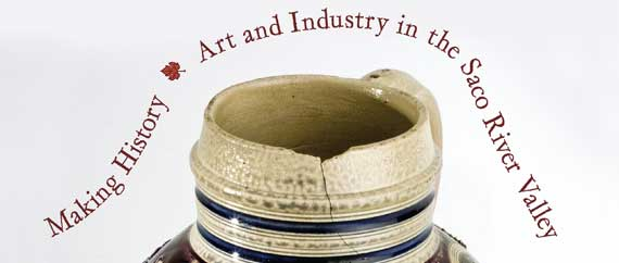 Making History: Art and Industry in the Saco River Valley
