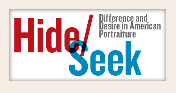 Hide/Seek: Difference and Desire in American Portraiture