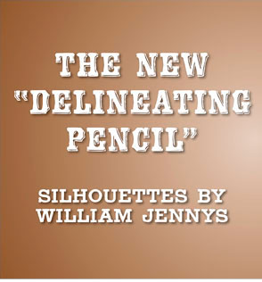 "The New ""Delineating Pencil"": Silhouettes by William Jennys"