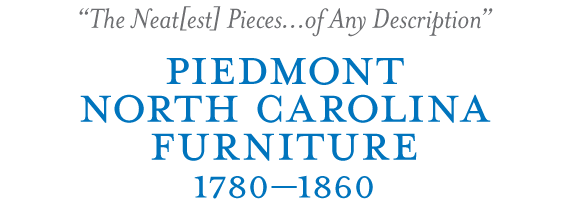 Piedmont, North Carolina, Furniture, 1780-1860